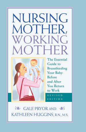 Nursing Mother, Working Mother - Revised