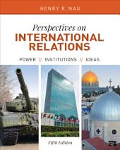 Perspectives on International Relations: Power, Institutions, and Ideas, Edition 5