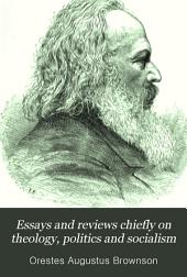 Essays and Reviews: Chiefly on Theology, Politics, and Socialism