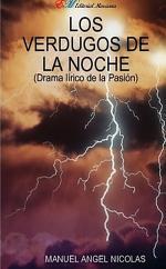 LOS VERDUGOS DE LA NOCHE(Drama lírico de la Pasión)