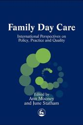 Family Day Care: International Perspectives on Policy, Practice and Quality