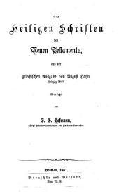 Die heiligen schriften des neuen testaments: aus der griechischen ausgabe von Ausgust Hahn (Leipzig 1840)