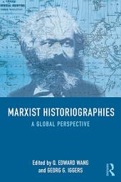 Marxist Historiographies: A Global Perspective