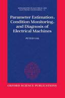 Parameter Estimation  Condition Monitoring  and Diagnosis of Electrical Machines PDF