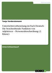 Unterrichtsvorbereitung im Fach Deutsch: Die beschreibende Funktion von Adjektiven – Personenbeschreibung (2. Klasse)