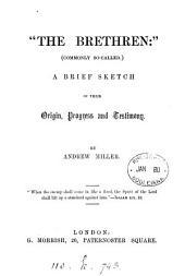 'The Brethren': a sketch of their origin, progress and testimony