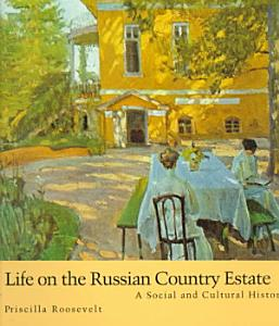 Life on the Russian Country Estate PDF