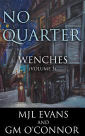No Quarter: Wenches - Volume 3