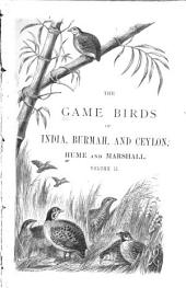 The Game Birds of India, Burmah, and Ceylon: Volume 2