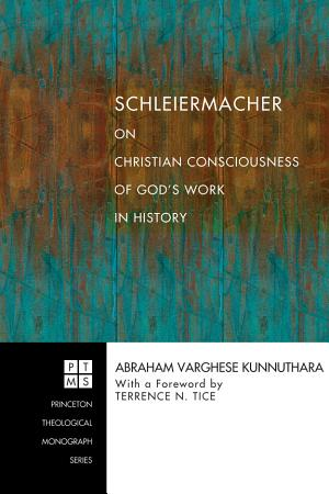 Schleiermacher on Christian Consciousness of God s Work in History PDF