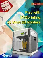 Play with XYZprinting da Vinci 3D Printers