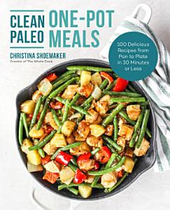 Clean Paleo One Pot Meals Book
