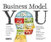 Business Model You: Il metodo in una pagina per reinventare la propria carriera