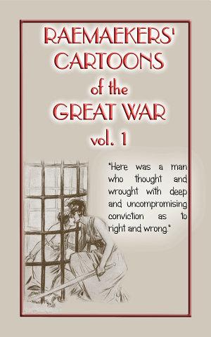 RAEMAEKERS SATIRICAL CARTOONS OF THE GREAT WAR