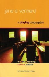 A Praying Congregation: The Art of Teaching Spiritual Practice