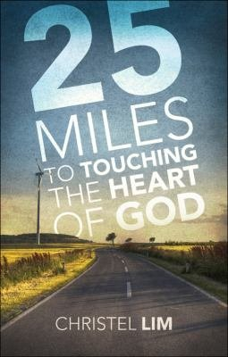 25 Miles to Touching the Heart of God