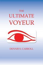 The Ultimate Voyeur PDF