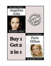 Celebrity Biographies - The Amazing Life Of Angelina Jolie and Paris Hilton - Famous Stars