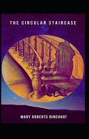 The Circular Staircase (Annotated)