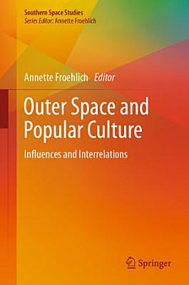 Outer Space and Popular Culture PDF