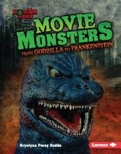 Movie Monsters: From Godzilla to Frankenstein