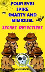 Four Eyes, Spike, Smarty, and Mimiguel. Secret Detectives