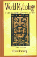World Mythology  An Anthology of the Great Myths and Epics  Hardcover Student Edition PDF