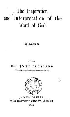 The inspiration and interpretation of the Word of God  a lecture PDF