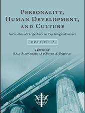 Personality, Human Development, and Culture: International Perspectives On Psychological Science, Volume 2