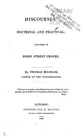 Discourses, Doctrinal and Practical: Delivered in Essex Street Chapel