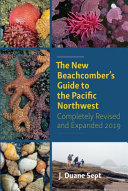 The New Beachcomber s Guide to the Pacific Northwest PDF