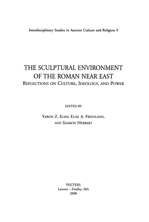 The Sculptural Environment of the Roman Near East PDF