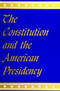 The Constitution and the American Presidency Book