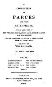 A Collection of Farces and Other Afterpieces: Which are Acted at the Theatres Royal, Drury-Lane, Covent-Garden, and Hay-Market, Volume 3