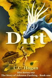 Dirt: The Story of Johnson Farthing, Book One