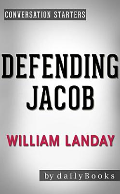 Defending Jacob  A Novel by William Landay   Conversation Starters