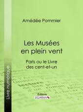 Les Musées en plein vent: Paris ou le Livre des cent-et-un