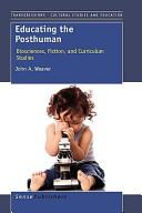 Educating the Posthuman
