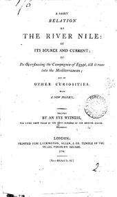 A Short Relation of the River Nile: Of Its Source and Current; ... and of Other Curiosities. With a New Preface. Written by an Eye Witness, who Lived Many Years in the Chief Kingdom of the Abyssine Empire