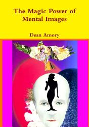 The Magic Power Of Mental Images Book PDF