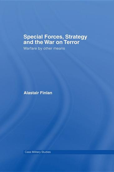 Special Forces  Strategy and the War on Terror PDF