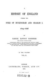 A History of England Under the Duke of Buckingham and Charles I 1624-1628