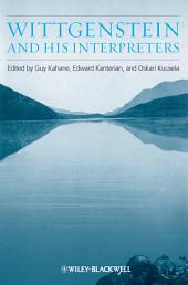 Wittgenstein and His Interpreters: Essays in Memory of Gordon Baker