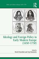 Ideology and Foreign Policy in Early Modern Europe  1650   1750  PDF