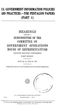 U S  Government Information Policies and Practices  the Pentagon Papers PDF