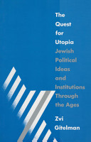 The Quest for Utopia  Jewish Political Ideas and Institutions Through the Ages PDF