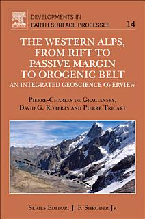 The Western Alps  from Rift to Passive Margin to Orogenic Belt Book