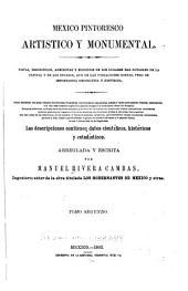Mexico pintoresco, artistico y monumental ... Las descripciones contienen datos cientificos, historicos y estadisticos ..