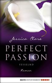 Perfect Passion - Fesselnd: Roman
