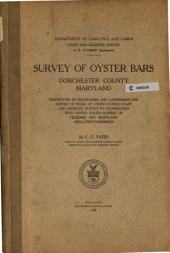 Survey of Oyster Bars, Dorchester County, Maryland: Description of Boundaries and Landmarks and Report of Work of United States Coast and Geodetic Survey in Cooperation with United States Bureau of Fisheries and Maryland Shell Fish Commission
